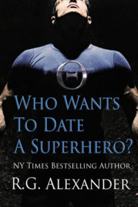 Who Wants to Date a Superhero?